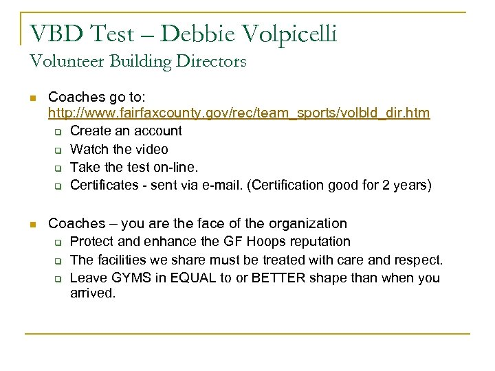 VBD Test – Debbie Volpicelli Volunteer Building Directors n Coaches go to: http: //www.