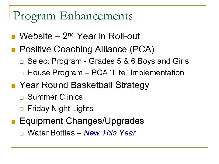 Program Enhancements n n Website – 2 nd Year in Roll-out Positive Coaching Alliance