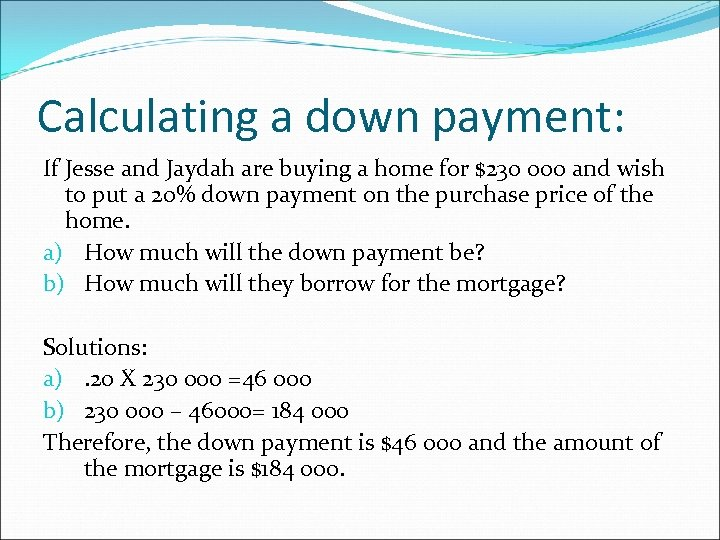 Calculating a down payment: If Jesse and Jaydah are buying a home for $230