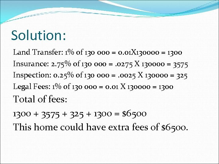 Solution: Land Transfer: 1% of 130 000 = 0. 01 X 130000 = 1300