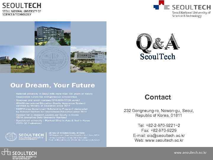 Q&A Seoul. Tech Contact 232 Gongneung-ro, Nowon-gu, Seoul, Republic of Korea, 01811 Tel: +82