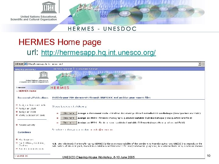 HERMES Home page url: http: //hermesapp. hq. int. unesco. org/ UNESCO Clearing-House Workshop, 8