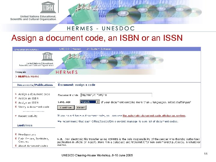 Assign a document code, an ISBN or an ISSN UNESCO Clearing-House Workshop, 8 -10