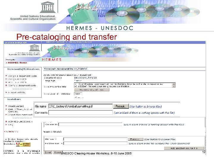 Pre-cataloging and transfer UNESCO Clearing-House Workshop, 8 -10 June 2005 12