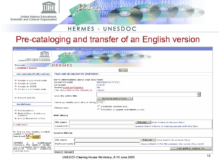 Pre-cataloging and transfer of an English version UNESCO Clearing-House Workshop, 8 -10 June 2005