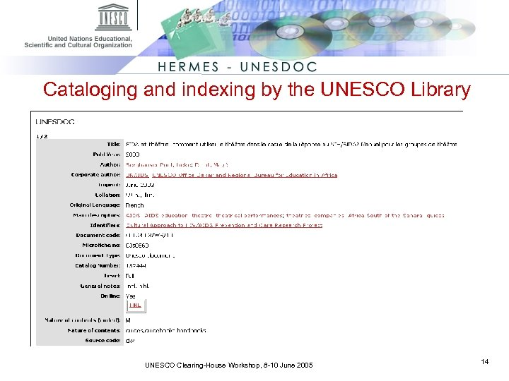Cataloging and indexing by the UNESCO Library UNESCO Clearing-House Workshop, 8 -10 June 2005