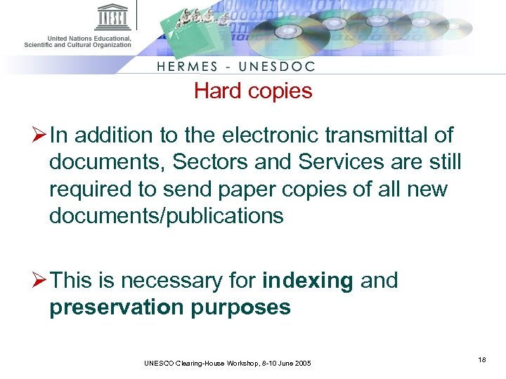 Hard copies Ø In addition to the electronic transmittal of documents, Sectors and Services