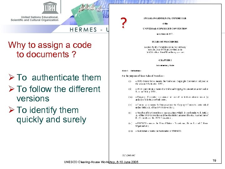 ? Why to assign a code to documents ? Ø To authenticate them Ø