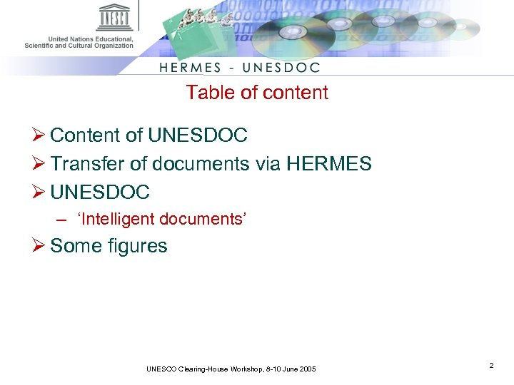 Table of content Ø Content of UNESDOC Ø Transfer of documents via HERMES Ø