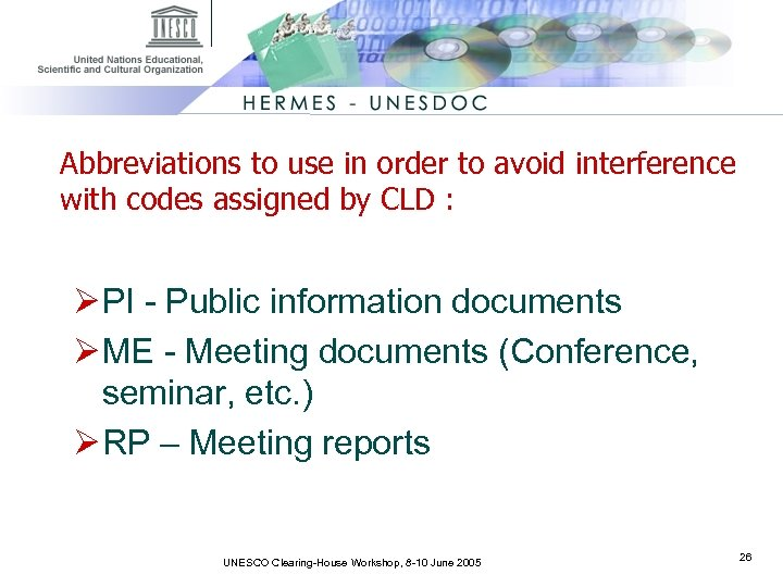 Abbreviations to use in order to avoid interference with codes assigned by CLD :