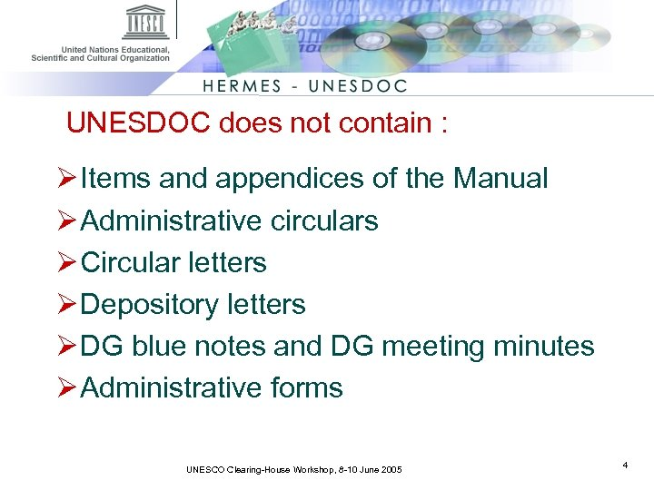 UNESDOC does not contain : Ø Items and appendices of the Manual Ø Administrative