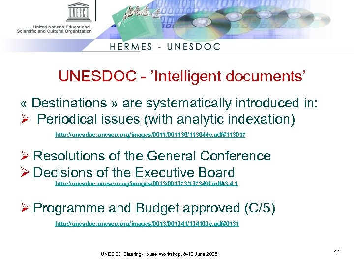 UNESDOC - 'Intelligent documents' « Destinations » are systematically introduced in: Ø Periodical