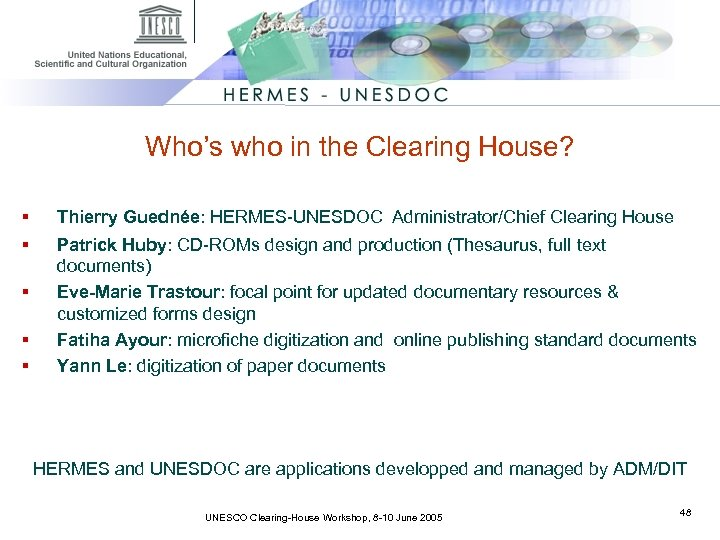 Who's who in the Clearing House? § § § Thierry Guednée: HERMES-UNESDOC Administrator/Chief Clearing