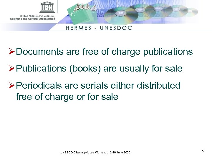 Ø Documents are free of charge publications Ø Publications (books) are usually for sale