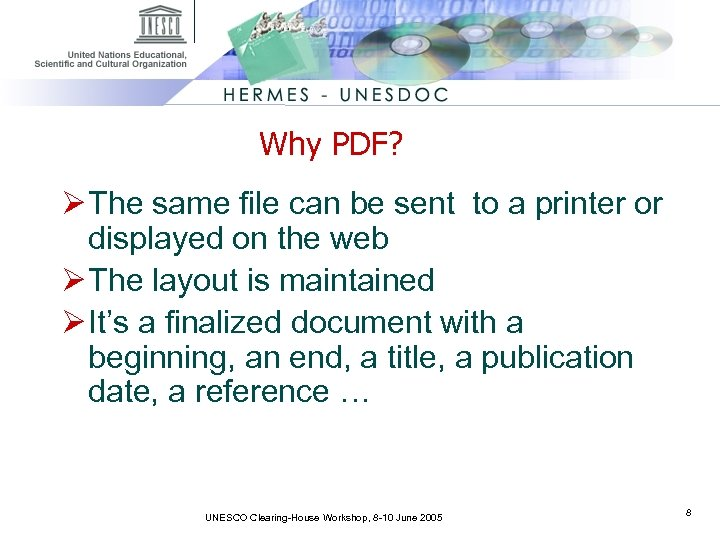Why PDF? Ø The same file can be sent to a printer or displayed