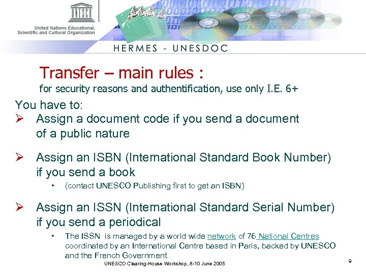 Transfer – main rules : for security reasons and authentification, use only I. E.