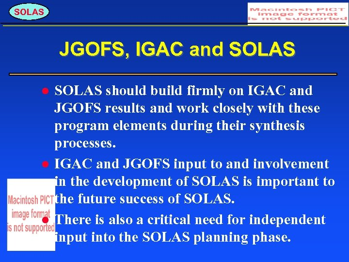 SOLAS JGOFS, IGAC and SOLAS should build firmly on IGAC and JGOFS results and