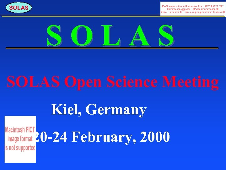 SOLAS Open Science Meeting Kiel, Germany 20 -24 February, 2000