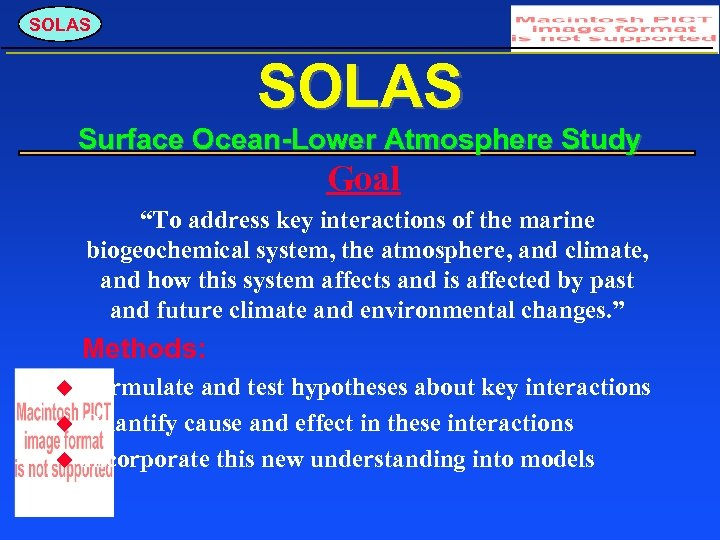 "SOLAS Surface Ocean-Lower Atmosphere Study Goal ""To address key interactions of the marine biogeochemical"