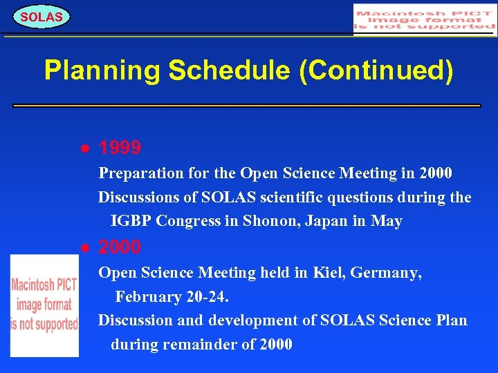 SOLAS Planning Schedule (Continued) 1999 Preparation for the Open Science Meeting in 2000 Discussions