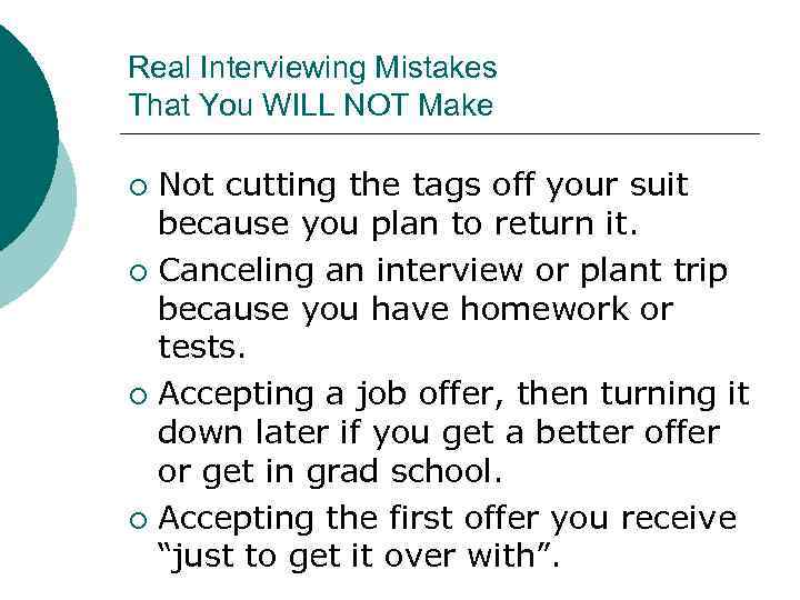 Real Interviewing Mistakes That You WILL NOT Make Not cutting the tags off your