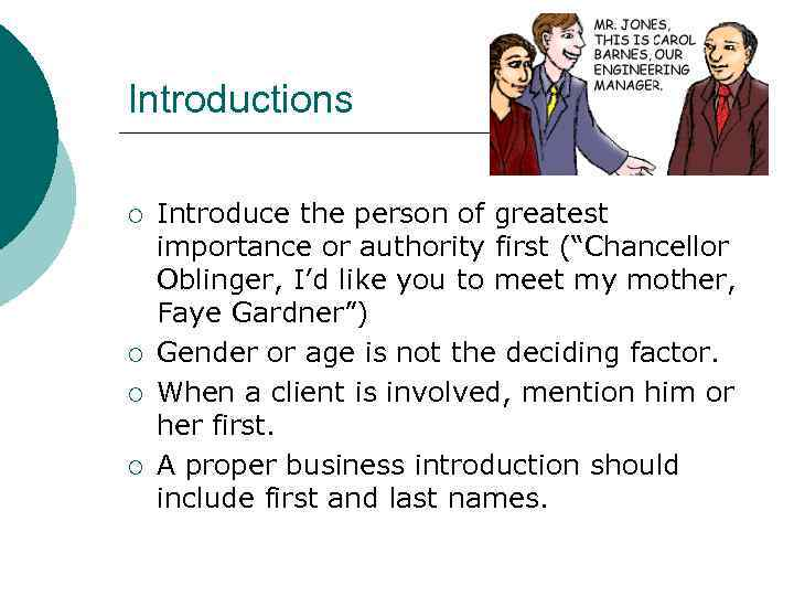 "Introductions ¡ ¡ Introduce the person of greatest importance or authority first (""Chancellor Oblinger,"