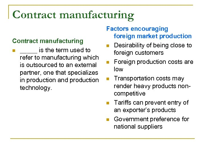 Contract manufacturing n _____ is the term used to refer to manufacturing which is