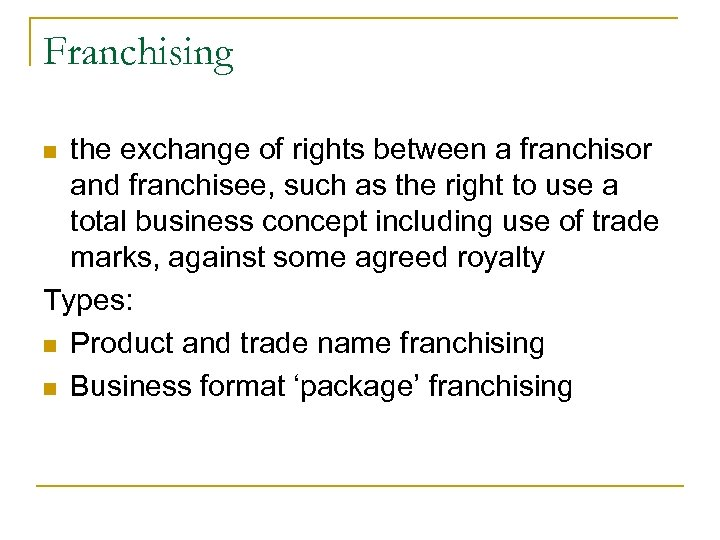 Franchising the exchange of rights between a franchisor and franchisee, such as the right