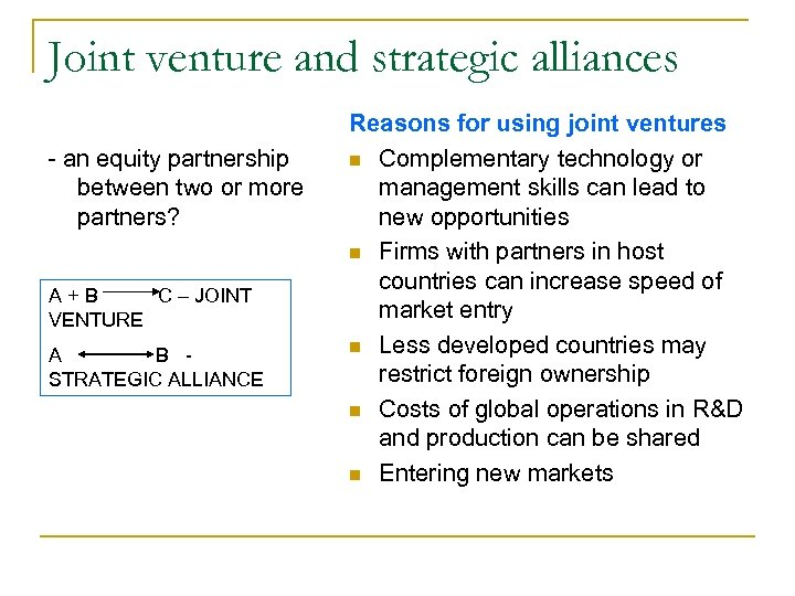 Joint venture and strategic alliances - an equity partnership between two or more partners?
