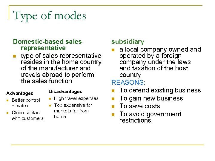 Type of modes Domestic-based sales representative n type of sales representative resides in the