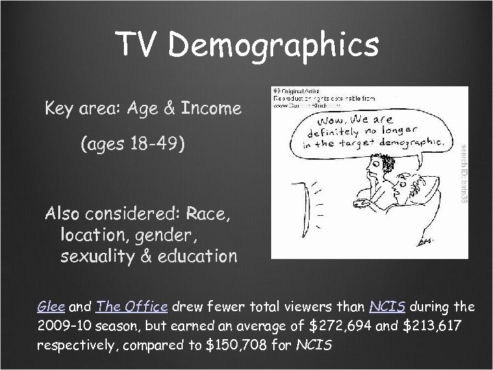 TV Demographics Key area: Age & Income (ages 18 -49) Also considered: Race, location,
