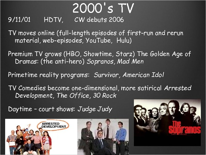 9/11/01 HDTV, 2000's TV CW debuts 2006 TV moves online (full-length episodes of first-run