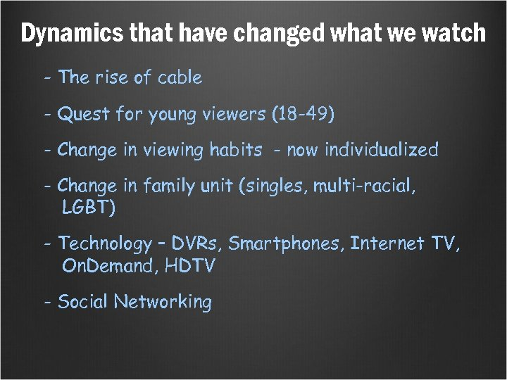 Dynamics that have changed what we watch - The rise of cable - Quest