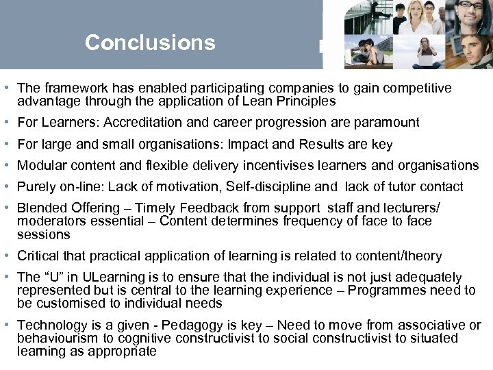 Conclusions • The framework has enabled participating companies to gain competitive advantage through the