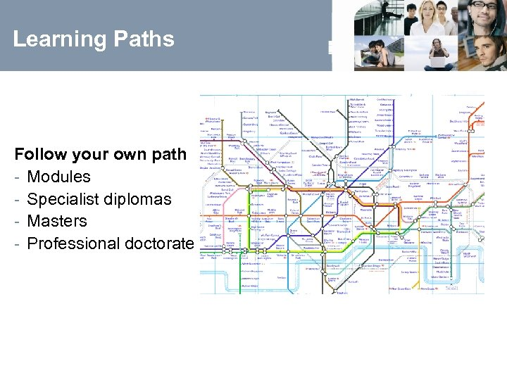Learning Paths Follow your own path - Modules - Specialist diplomas - Masters -