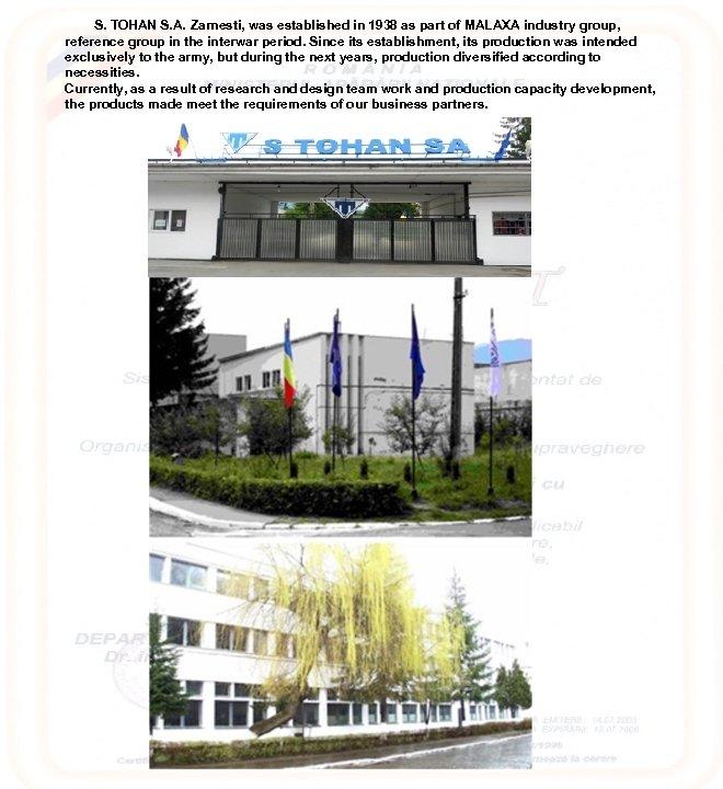 S. TOHAN S. A. Zarnesti, was established in 1938 as part of MALAXA