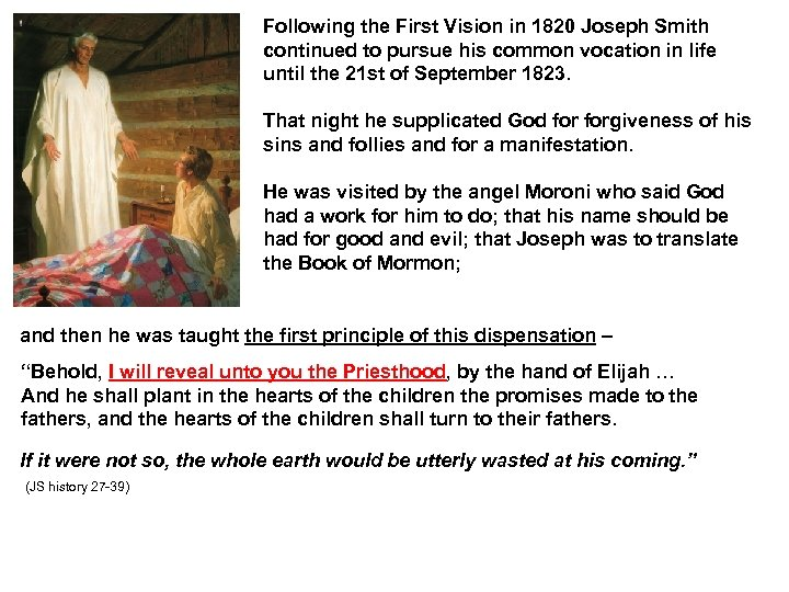 Following the First Vision in 1820 Joseph Smith continued to pursue his common vocation