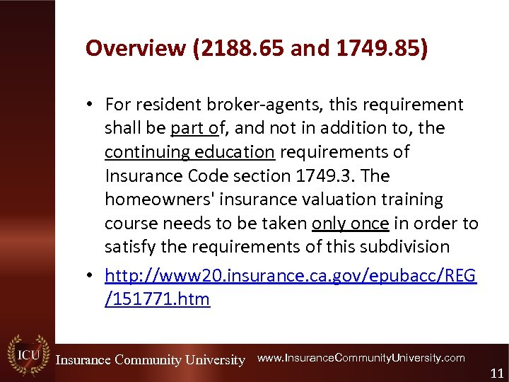 Overview (2188. 65 and 1749. 85) • For resident broker-agents, this requirement shall be