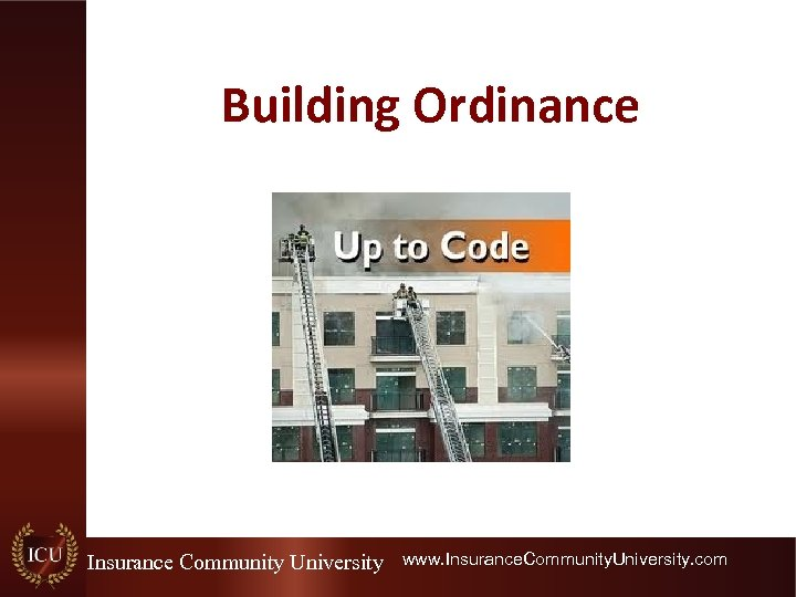 Building Ordinance Insurance Community University www. Insurance. Community. University. com