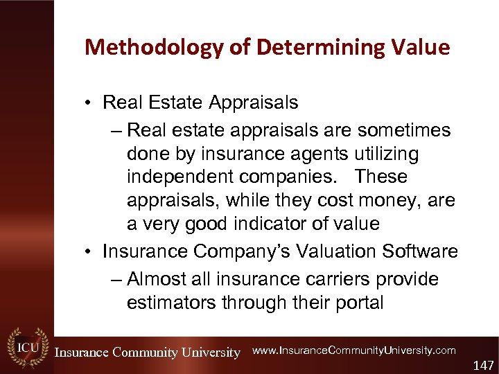 Methodology of Determining Value • Real Estate Appraisals – Real estate appraisals are sometimes