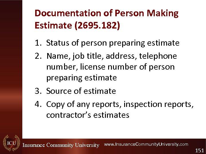 Documentation of Person Making Estimate (2695. 182) 1. Status of person preparing estimate 2.