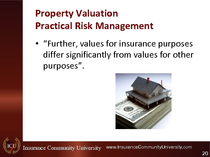 """Property Valuation Practical Risk Management • """"Further, values for insurance purposes differ significantly from"""