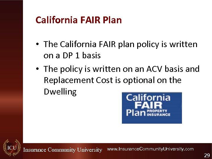 California FAIR Plan • The California FAIR plan policy is written on a DP