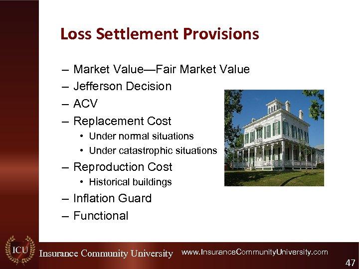 Loss Settlement Provisions – – Market Value—Fair Market Value Jefferson Decision ACV Replacement Cost