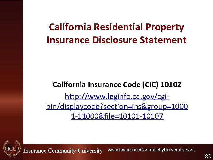 California Residential Property Insurance Disclosure Statement California Insurance Code (CIC) 10102 http: //www. leginfo.