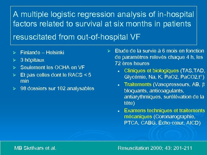 A multiple logistic regression analysis of in-hospital factors related to survival at six months