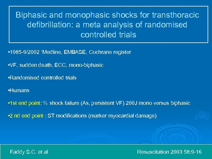 Biphasic and monophasic shocks for transthoracic defibrillation: a meta analysis of randomised controlled trials