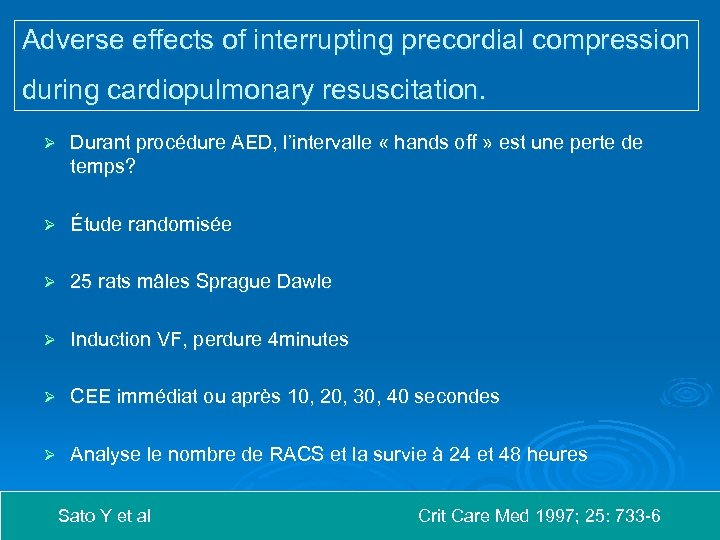 Adverse effects of interrupting precordial compression during cardiopulmonary resuscitation. Ø Durant procédure AED, l'intervalle