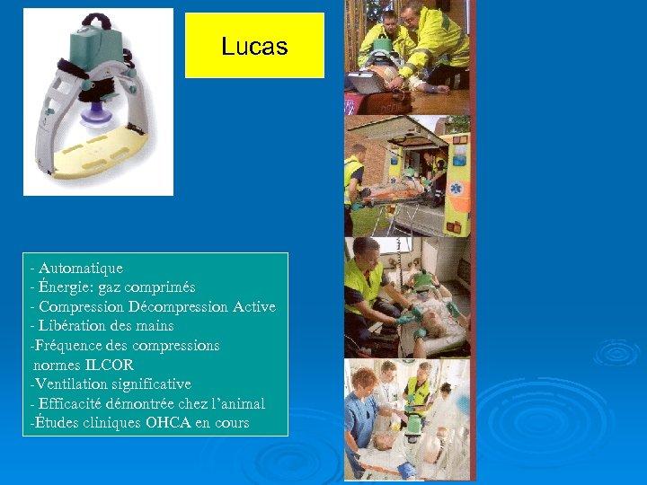 Lucas - Automatique - Énergie: gaz comprimés - Compression Décompression Active - Libération des