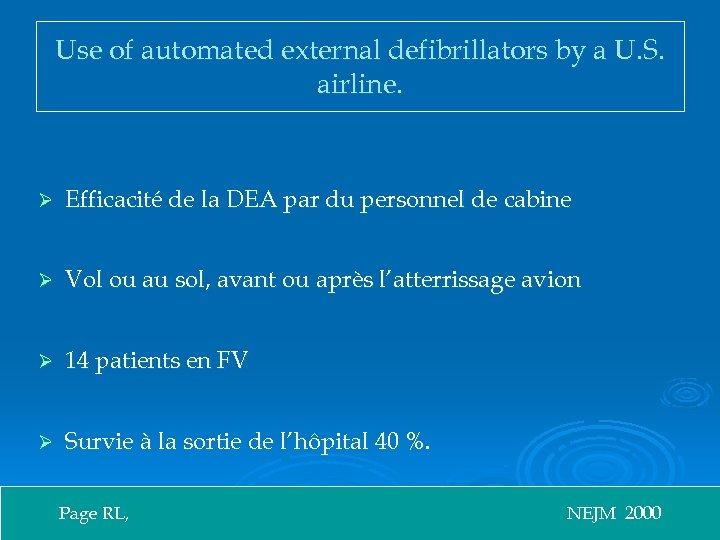 Use of automated external defibrillators by a U. S. airline. Ø Efficacité de la